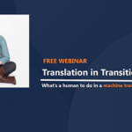 {Webinar Replay} Translation in Transition