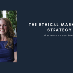 {Webinar Replay} The Ethical Marketing Strategy (that works on accident)