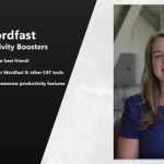 {Webinar Replay} Wordfast Productivity Boosters