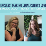 {Masterclass Replay} Making Legal Clients Love You — The Inside Scoop From a Former Client