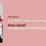 {Webinar Replay} I'm not making money: now what?