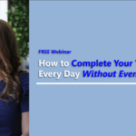 {Webinar Replay: Feb. 13, 2020} How to Complete Your To-Do List Every Day Without Even Trying